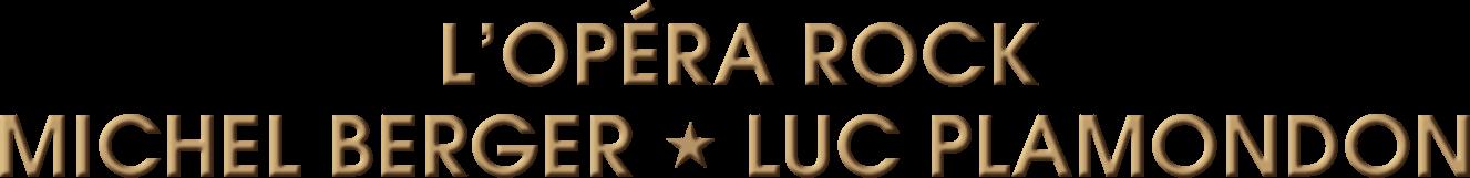 L'Opéra Rock de Michel Berger et Luc Plamondon
